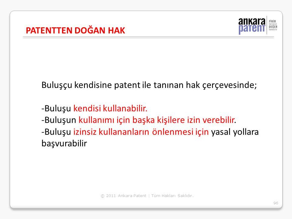 Buluşçu kendisine patent ile tanınan hak çerçevesinde;