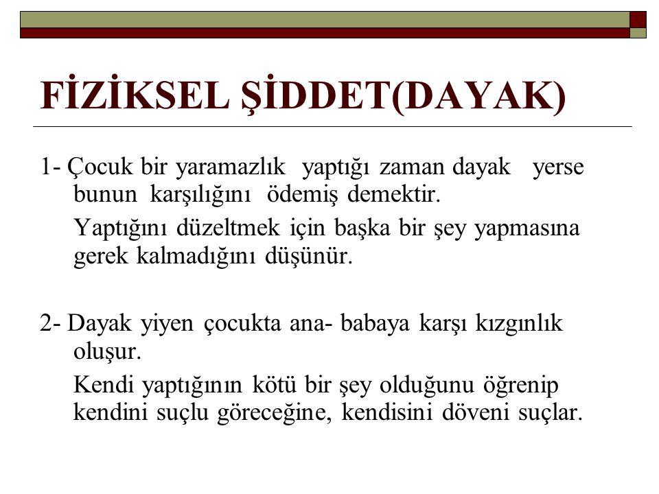 FİZİKSEL ŞİDDET(DAYAK)