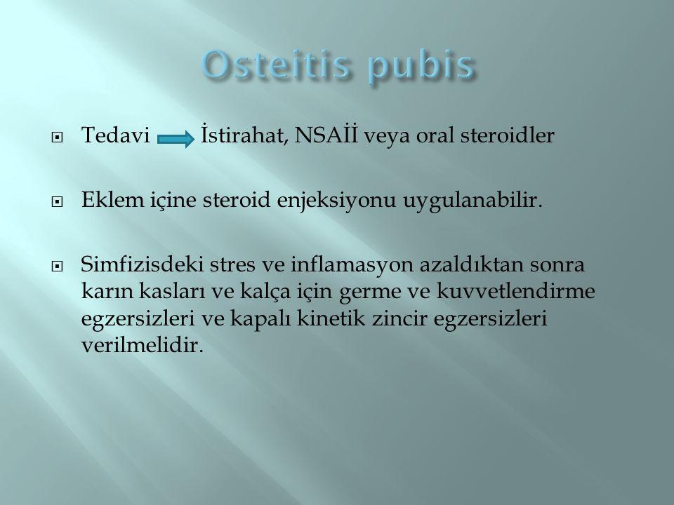 Osteitis pubis Tedavi İstirahat, NSAİİ veya oral steroidler