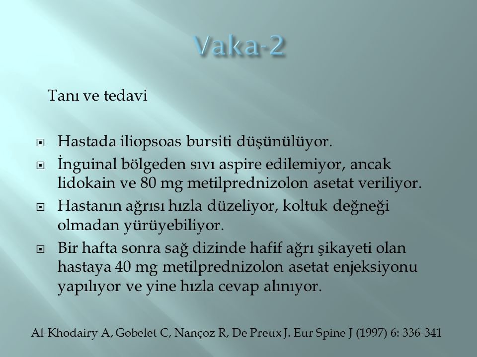 Vaka-2 Tanı ve tedavi Hastada iliopsoas bursiti düşünülüyor.