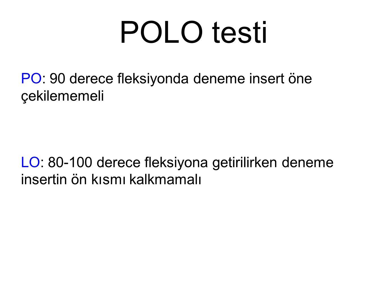 POLO testi PO: 90 derece fleksiyonda deneme insert öne çekilememeli