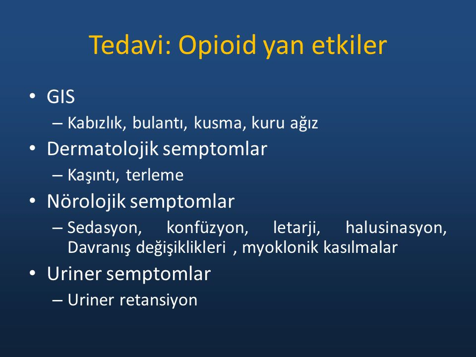 Tedavi: Opioid yan etkiler