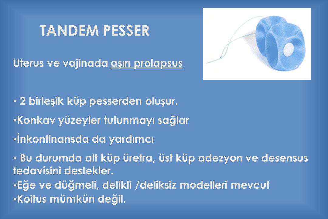 TANDEM PESSER Uterus ve vajinada aşırı prolapsus