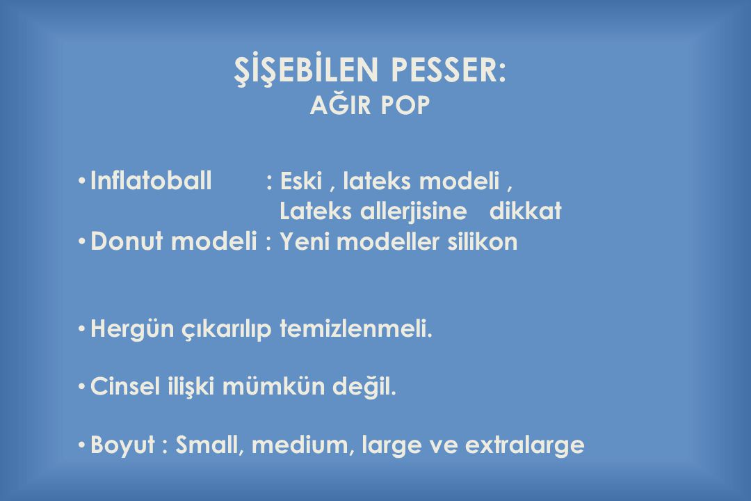 ŞİŞEBİLEN PESSER: AĞIR POP Inflatoball : Eski , lateks modeli ,