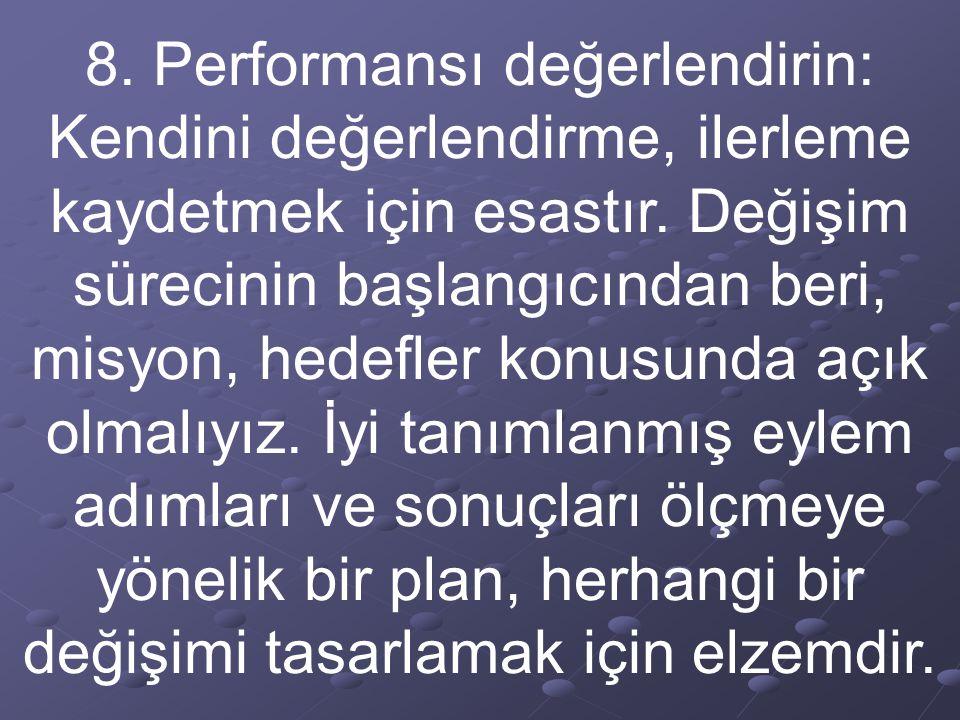 8. Performansı değerlendirin: Kendini değerlendirme, ilerleme kaydetmek için esastır.