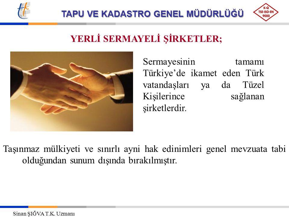 YERLİ SERMAYELİ ŞİRKETLER;