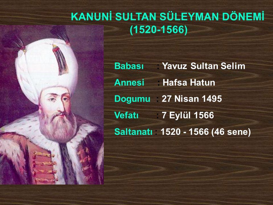 KANUNİ SULTAN SÜLEYMAN DÖNEMİ (1520-1566)