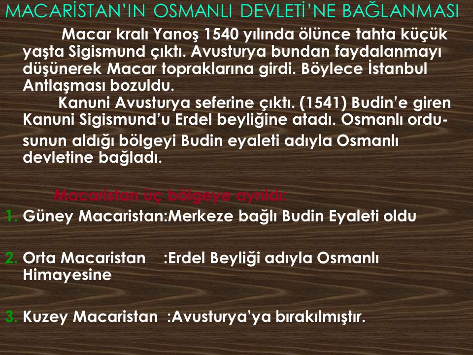 MACARİSTAN'IN OSMANLI DEVLETİ'NE BAĞLANMASI