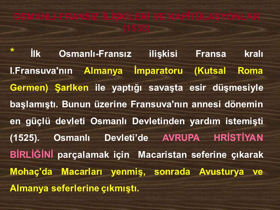 OSMANLI-FRANSIZ İLİŞKİLERİ VE KAPİTÜLASYONLAR (1535)