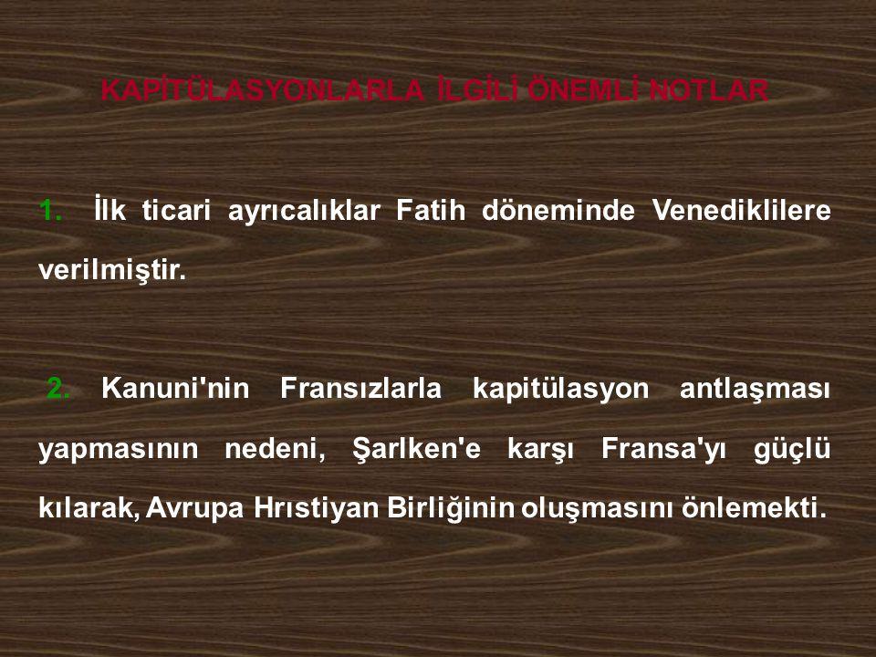 KAPİTÜLASYONLARLA İLGİLİ ÖNEMLİ NOTLAR