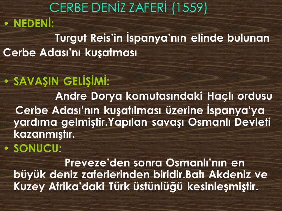 CERBE DENİZ ZAFERİ (1559) NEDENİ:
