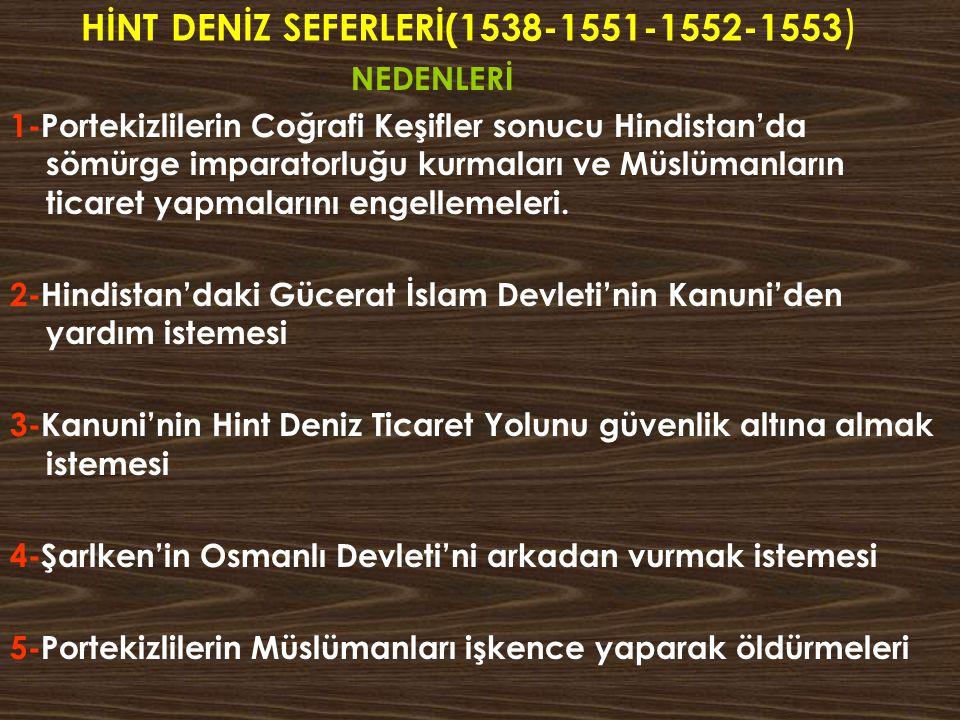 HİNT DENİZ SEFERLERİ(1538-1551-1552-1553)