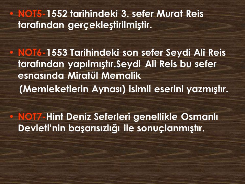NOT5-1552 tarihindeki 3. sefer Murat Reis tarafından gerçekleştirilmiştir.