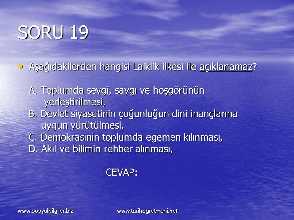 SORU 19 Aşağıdakilerden hangisi Laiklik ilkesi ile açıklanamaz