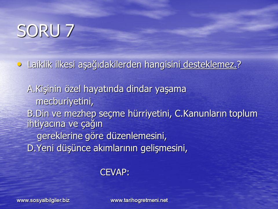 SORU 7 Laiklik ilkesi aşağıdakilerden hangisini desteklemez.