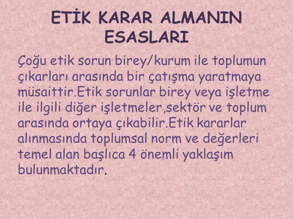 ETİK KARAR ALMANIN ESASLARI