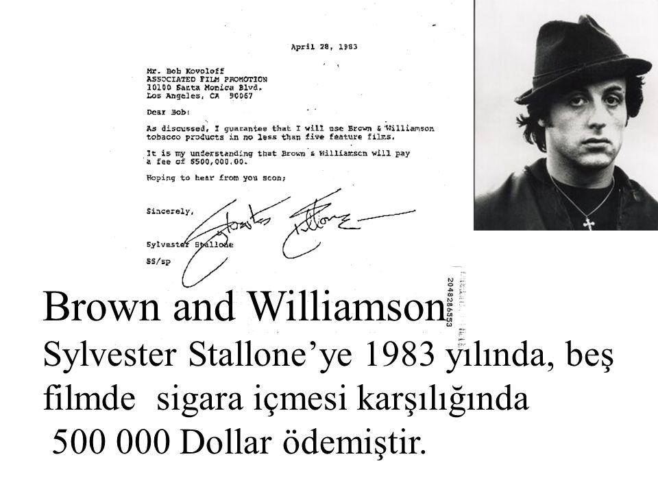 Brown and Williamson Sylvester Stallone'ye 1983 yılında, beş filmde sigara içmesi karşılığında.