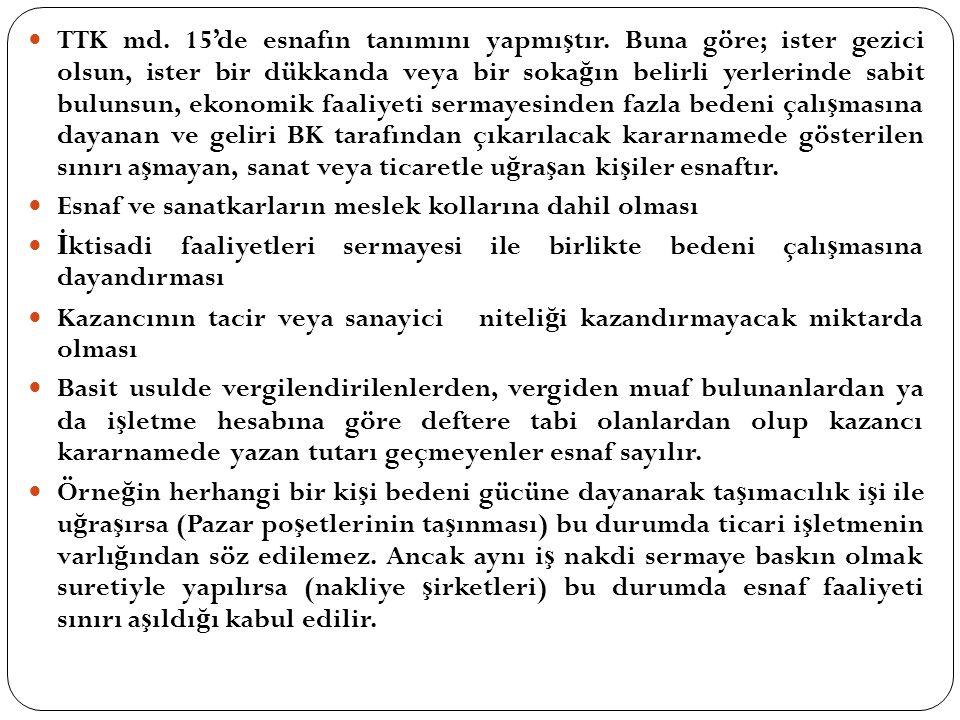 TTK md. 15'de esnafın tanımını yapmıştır