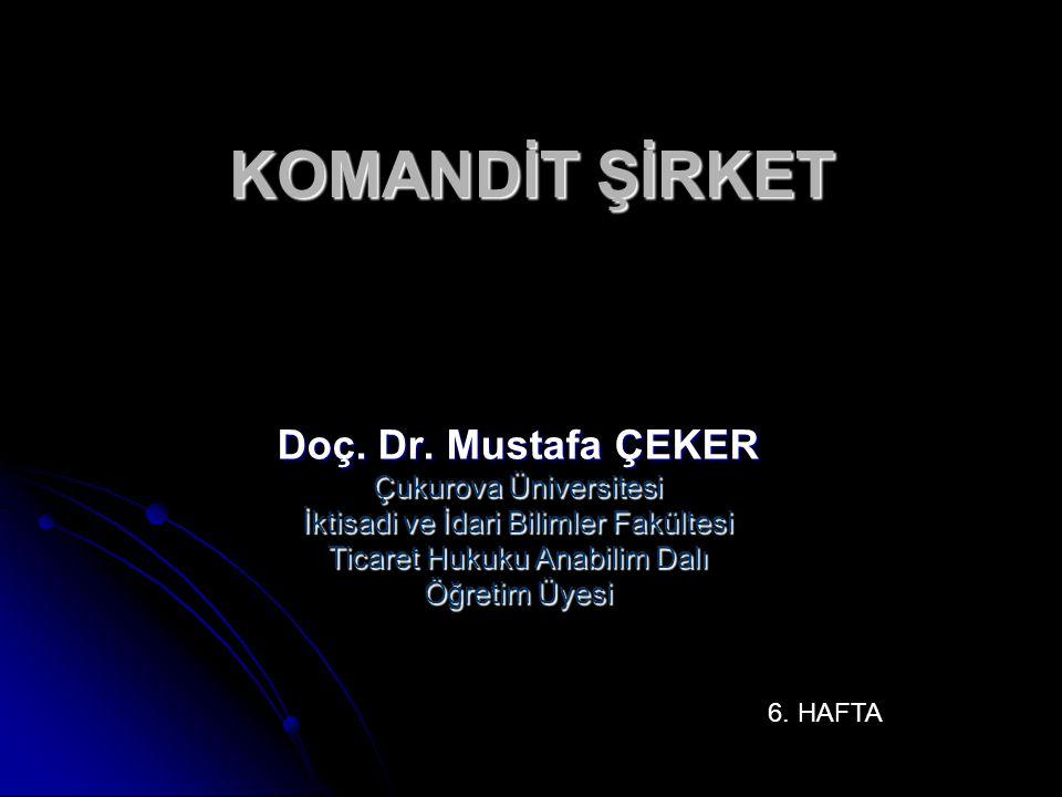 KOMANDİT ŞİRKET Doç. Dr. Mustafa ÇEKER Çukurova Üniversitesi