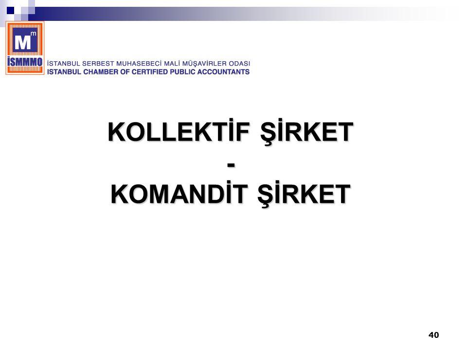 KOLLEKTİF ŞİRKET - KOMANDİT ŞİRKET