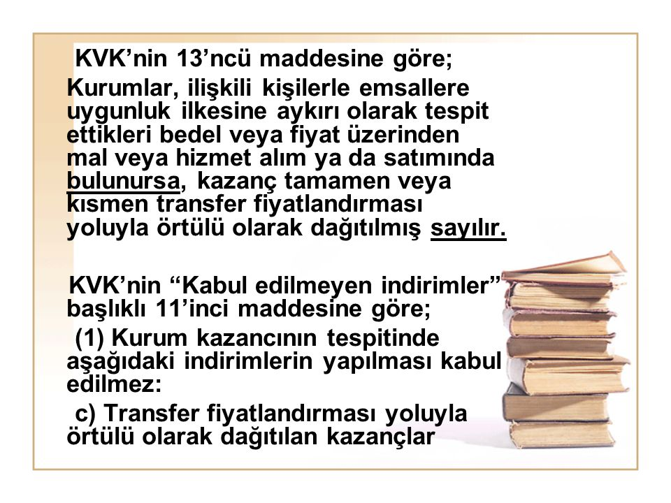 KVK'nin 13'ncü maddesine göre;