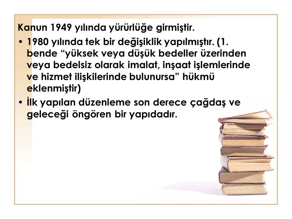 Kanun 1949 yılında yürürlüğe girmiştir.