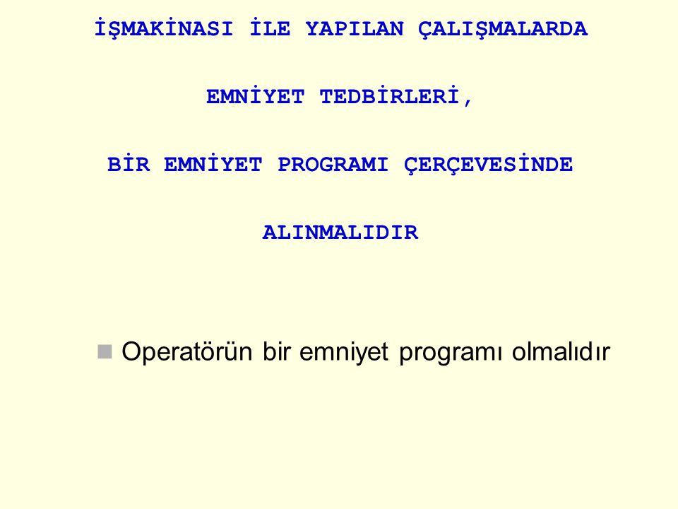 Operatörün bir emniyet programı olmalıdır