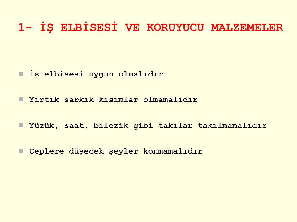 1- İŞ ELBİSESİ VE KORUYUCU MALZEMELER