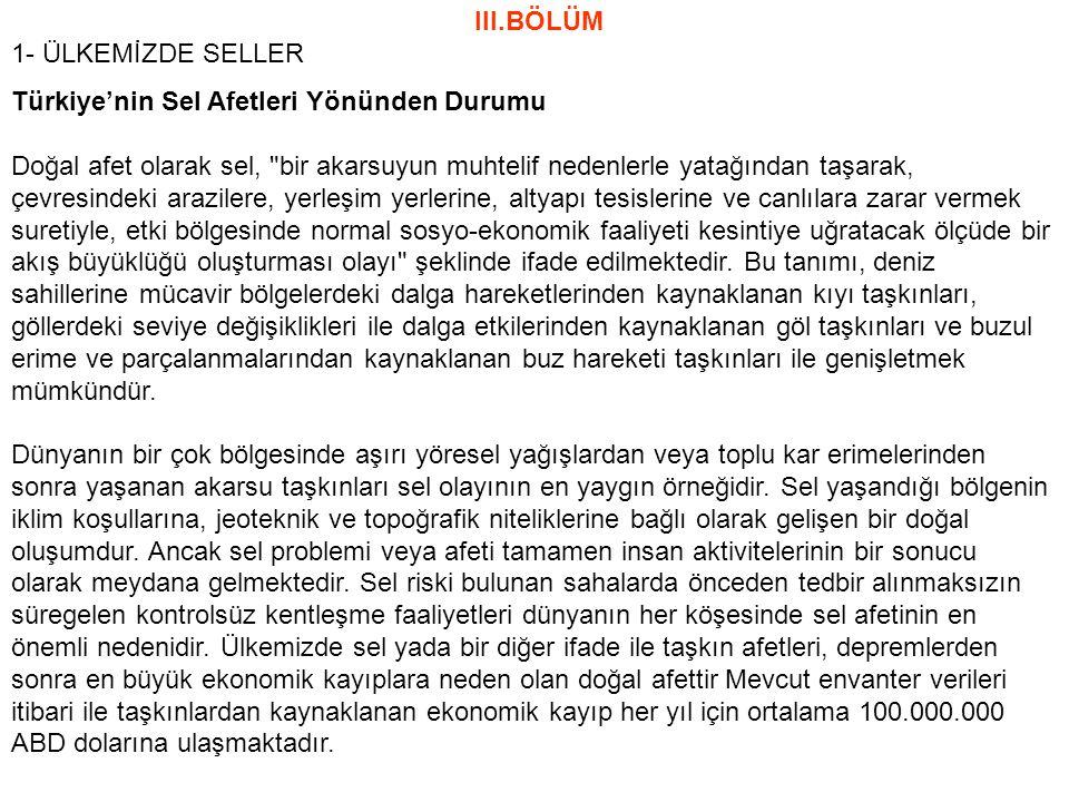 III.BÖLÜM 1- ÜLKEMİZDE SELLER. Türkiye'nin Sel Afetleri Yönünden Durumu.
