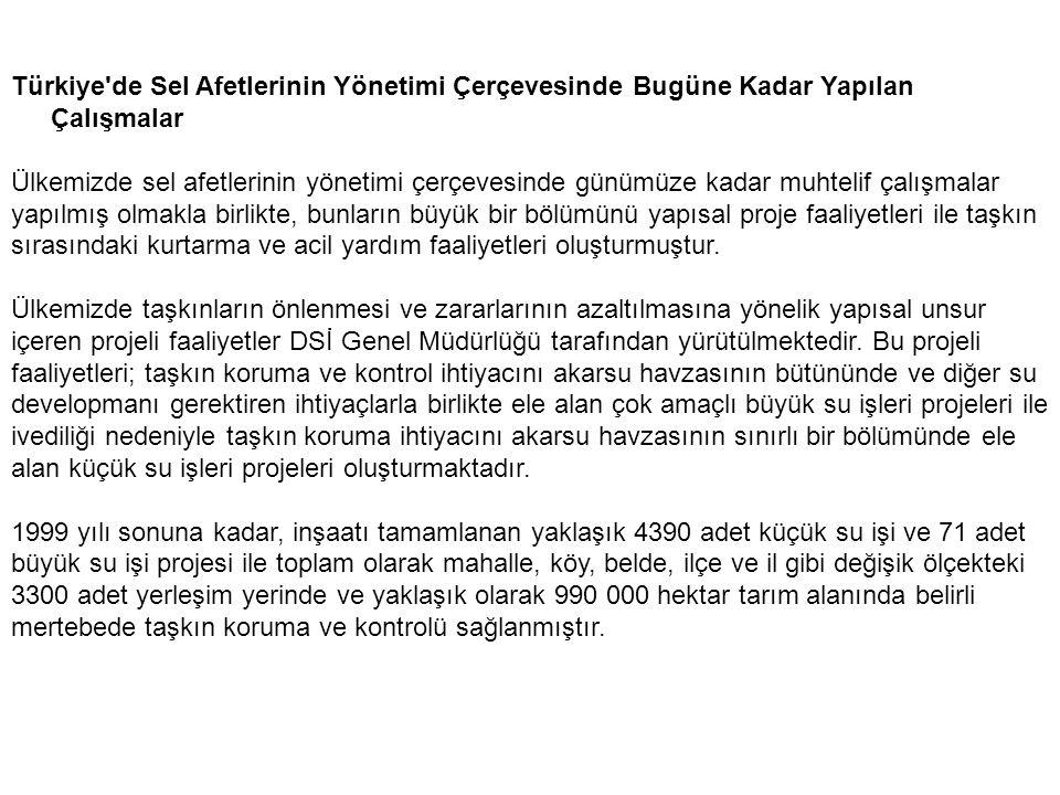 Türkiye de Sel Afetlerinin Yönetimi Çerçevesinde Bugüne Kadar Yapılan Çalışmalar