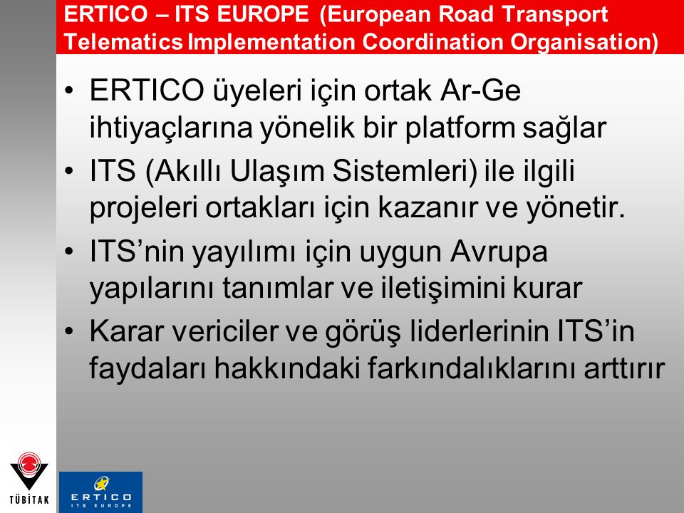 ERTICO – ITS EUROPE (European Road Transport Telematics Implementation Coordination Organisation)