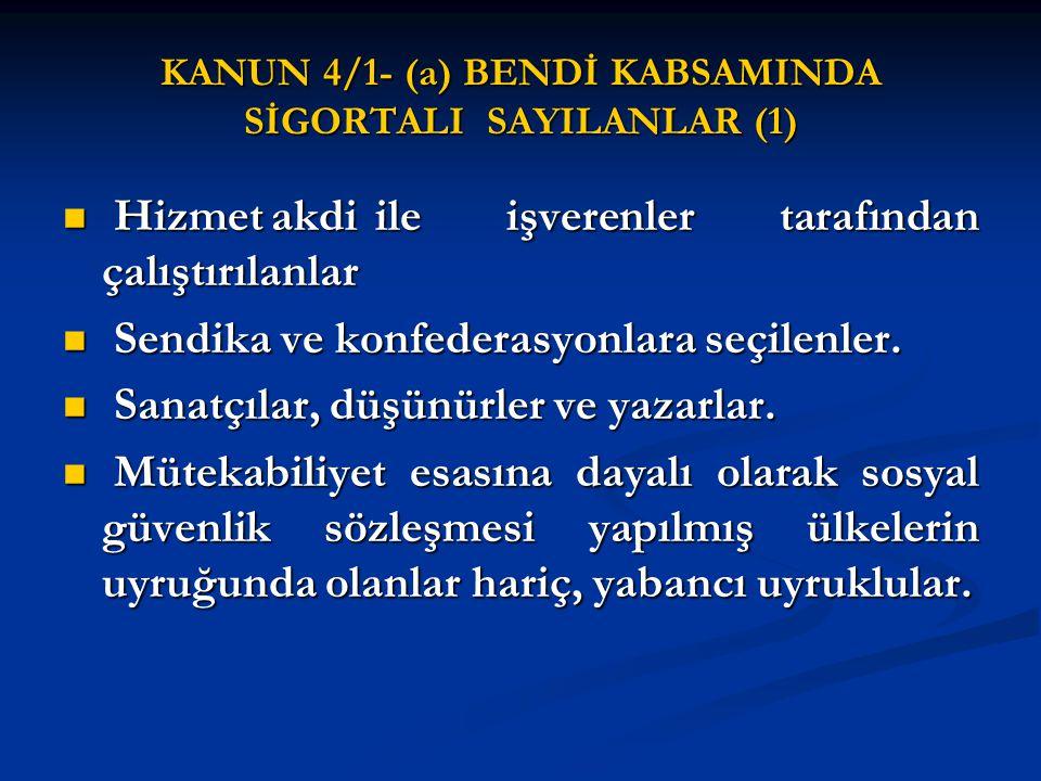 KANUN 4/1- (a) BENDİ KABSAMINDA SİGORTALI SAYILANLAR (1)