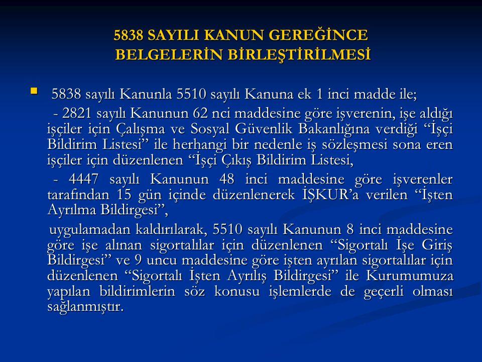 5838 SAYILI KANUN GEREĞİNCE BELGELERİN BİRLEŞTİRİLMESİ