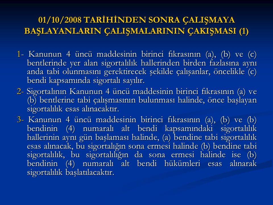 01/10/2008 TARİHİNDEN SONRA ÇALIŞMAYA BAŞLAYANLARIN ÇALIŞMALARININ ÇAKIŞMASI (1)