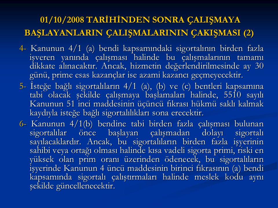 01/10/2008 TARİHİNDEN SONRA ÇALIŞMAYA BAŞLAYANLARIN ÇALIŞMALARININ ÇAKIŞMASI (2)