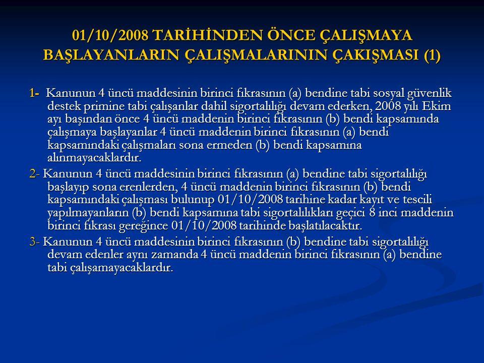 01/10/2008 TARİHİNDEN ÖNCE ÇALIŞMAYA BAŞLAYANLARIN ÇALIŞMALARININ ÇAKIŞMASI (1)