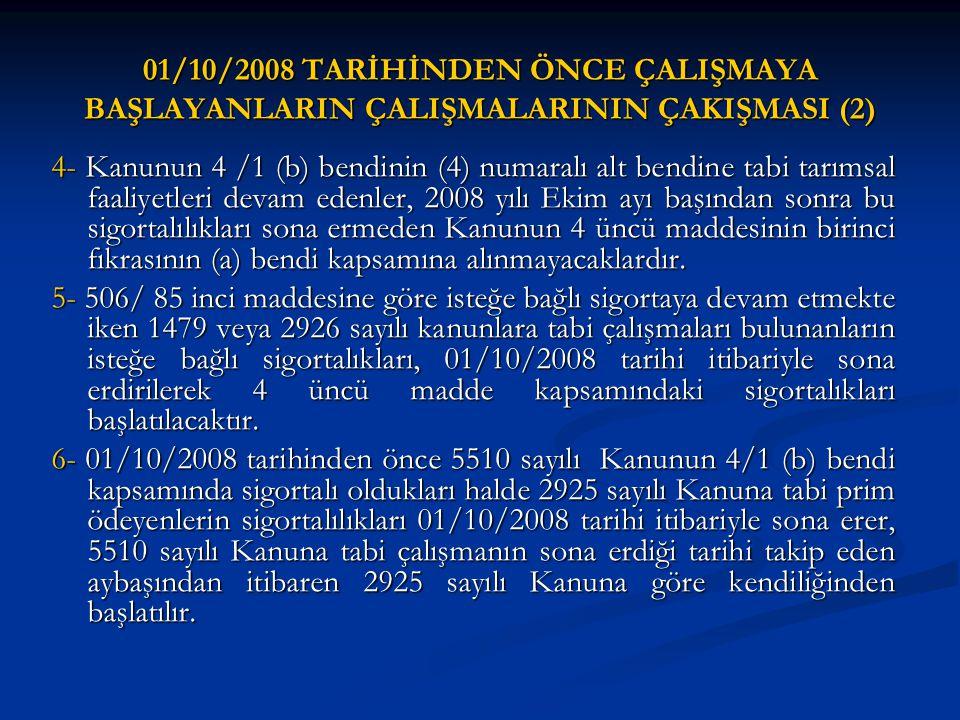 01/10/2008 TARİHİNDEN ÖNCE ÇALIŞMAYA BAŞLAYANLARIN ÇALIŞMALARININ ÇAKIŞMASI (2)