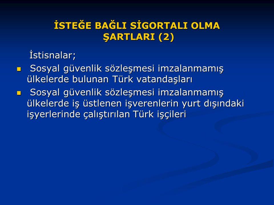 İSTEĞE BAĞLI SİGORTALI OLMA ŞARTLARI (2)
