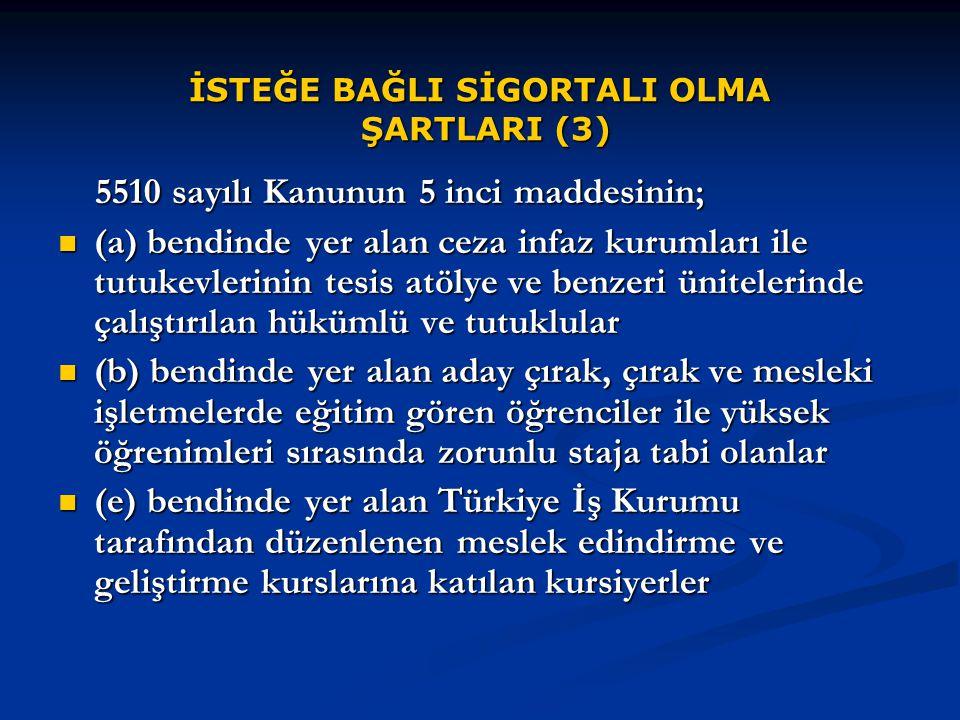İSTEĞE BAĞLI SİGORTALI OLMA ŞARTLARI (3)