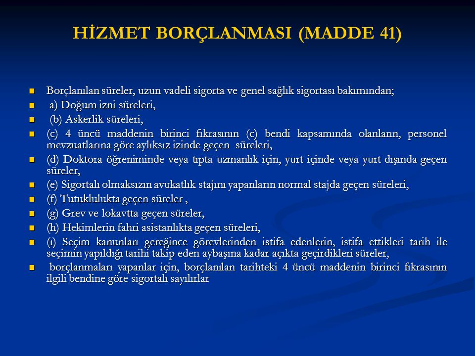 HİZMET BORÇLANMASI (MADDE 41)