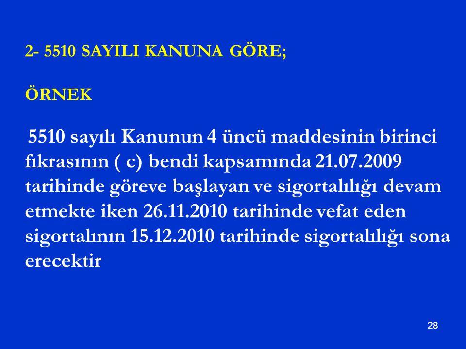 2- 5510 SAYILI KANUNA GÖRE; ÖRNEK