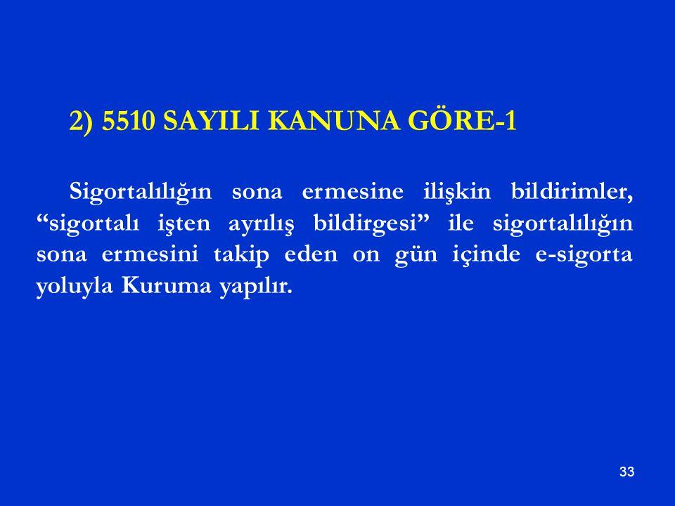 2) 5510 SAYILI KANUNA GÖRE-1