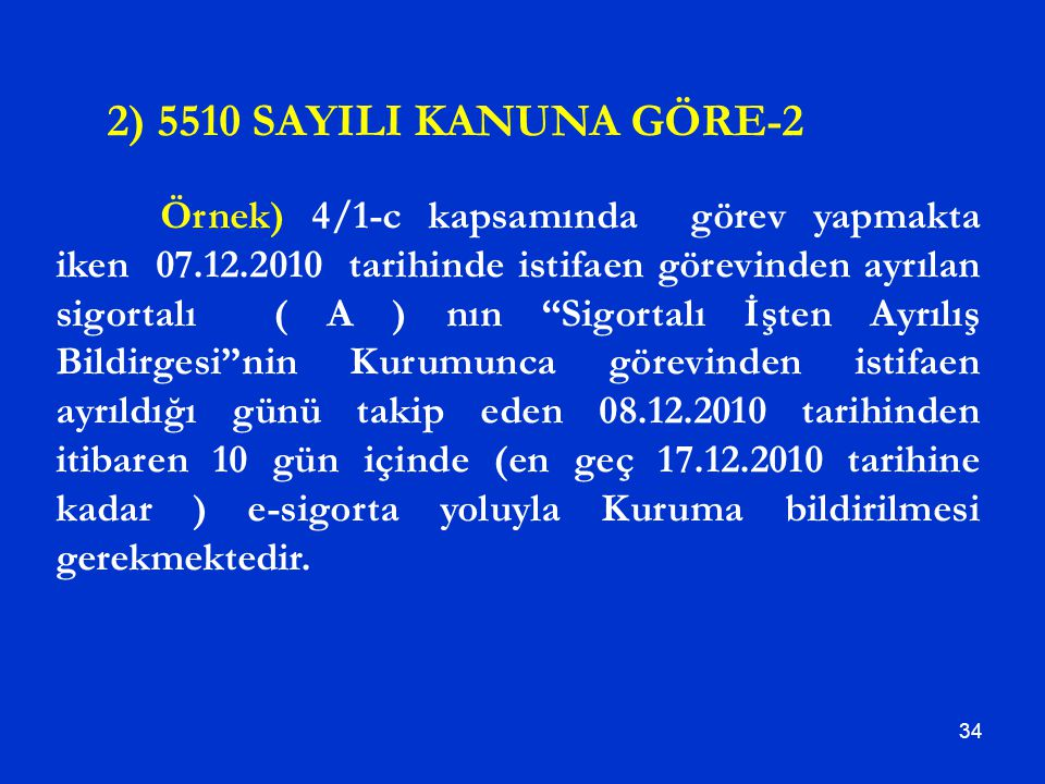 2) 5510 SAYILI KANUNA GÖRE-2