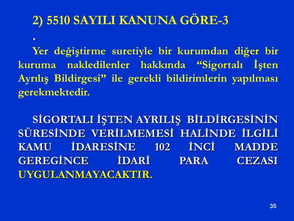 2) 5510 SAYILI KANUNA GÖRE-3 .