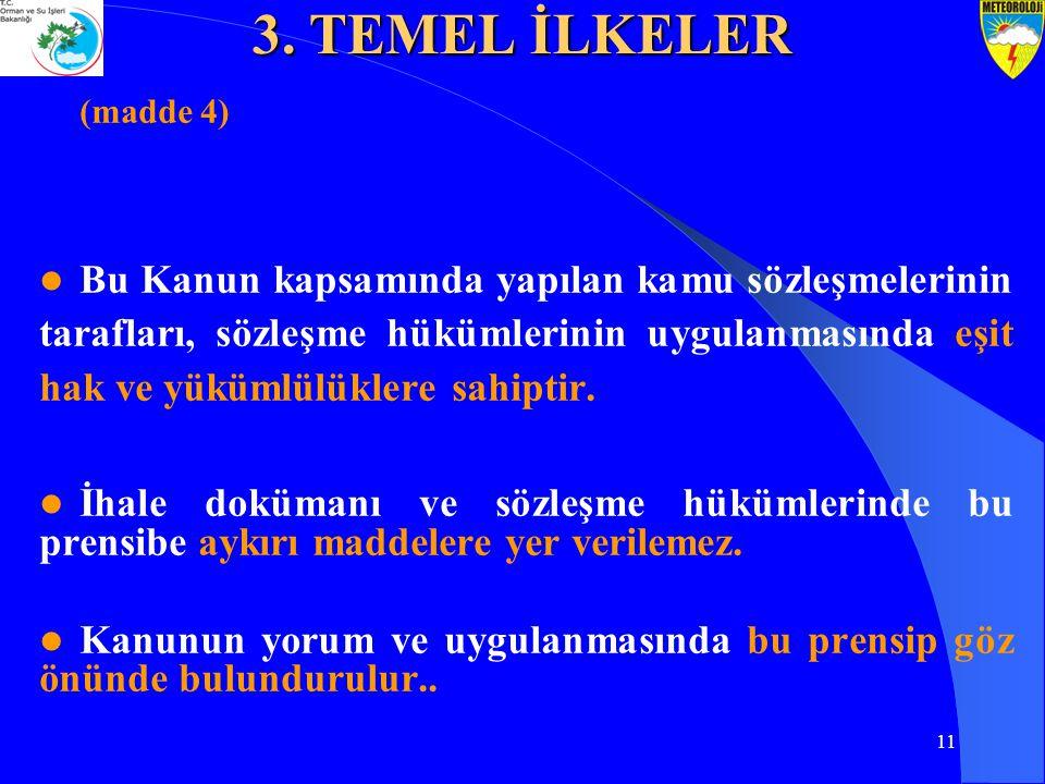 3. TEMEL İLKELER (madde 4)