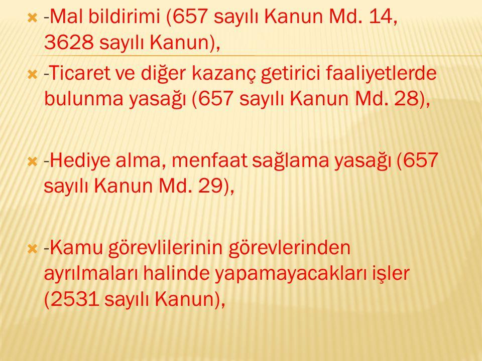 -Mal bildirimi (657 sayılı Kanun Md. 14, 3628 sayılı Kanun),