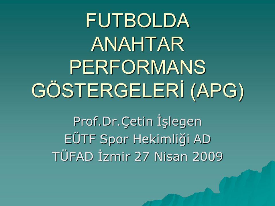 FUTBOLDA ANAHTAR PERFORMANS GÖSTERGELERİ (APG)
