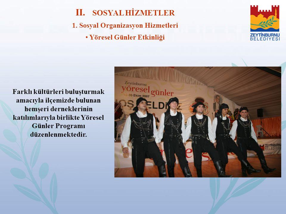 1. Sosyal Organizasyon Hizmetleri Yöresel Günler Etkinliği