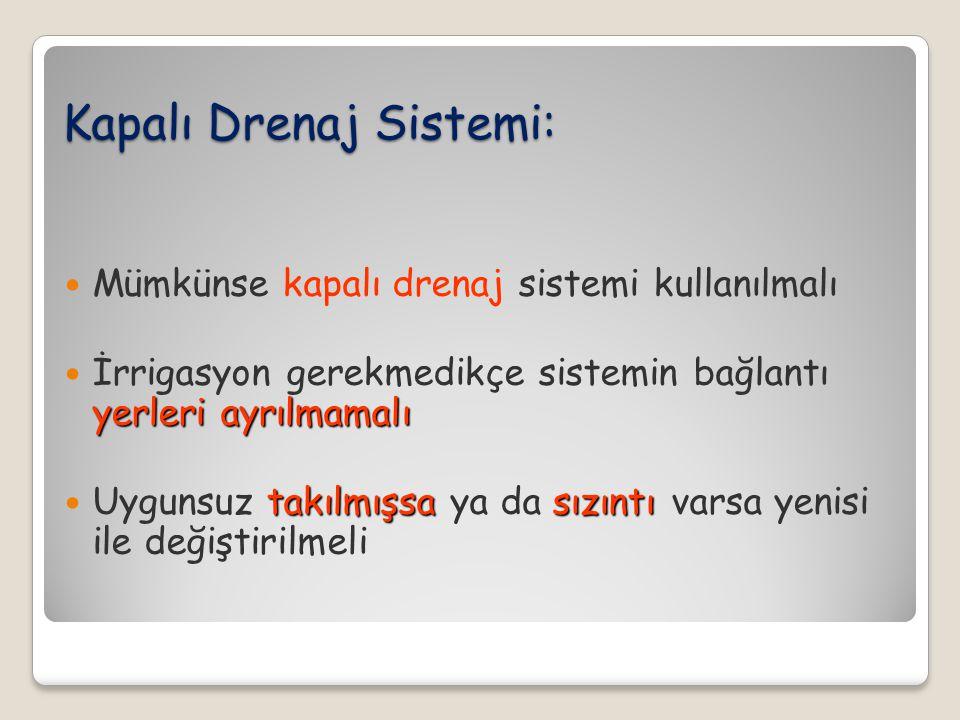 Kapalı Drenaj Sistemi: