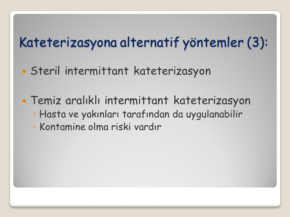 Kateterizasyona alternatif yöntemler (3):